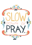 SlowDown&Pray